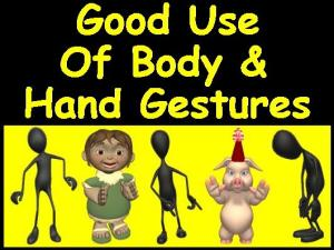 Good Use Of Body & Hand Gestures designed by Debbie Dunn