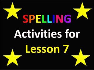 Slide 1 Spelling Activities for Lesson 7