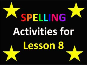 Slide 1 Spelling Activities for Lesson 8