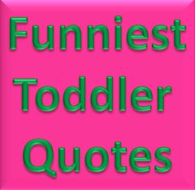 Toddler Quotes Interesting Kids Can Say The Funniest Things  Professional Storyteller Debbie