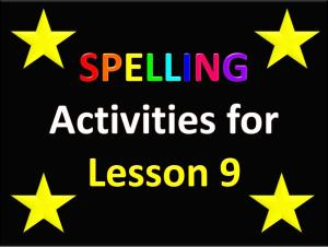 Spelling Activities for Lesson 9