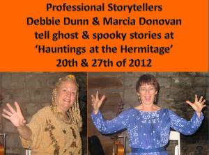 Professional Storytellers Debbie Dunn & Marcia Donovan tell ghost & spooky stories at 'Hauntings at the Hermitage' 20th & 27th of 2012